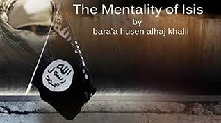 The Mentallity of Isis  by  by baraa Hussein al hajj khalil