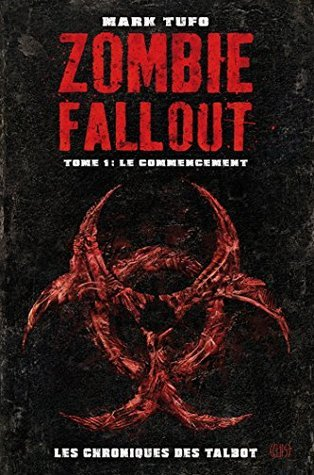 Zombie Fallout Tome 01 : Le commencement  by  Mark Tufo