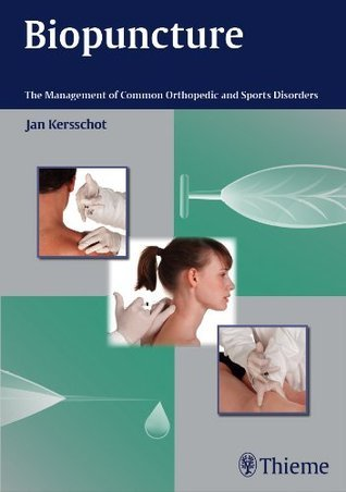 Biopuncture: The Management of Common Orthopedic and Sports Disorders Jan Kersschot