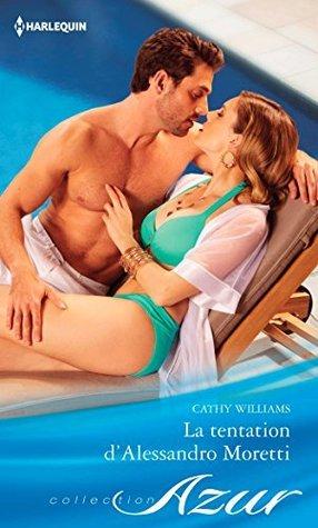La tentation dAlessandro Moretti Cathy Williams