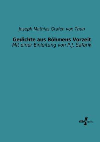 Gedichte aus Böhmens Vorzeit Joseph Grafen von Thun