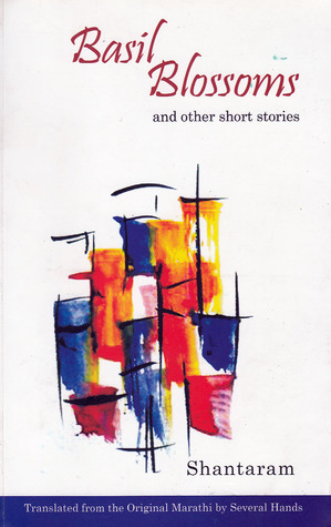 Basil Blossoms and other short stories  by  Shantaram