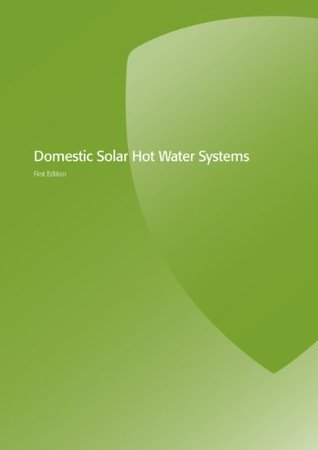 Domestic Solar Hot Water Systems (Gas Installer Series - Domestic)  by  Lee Rose
