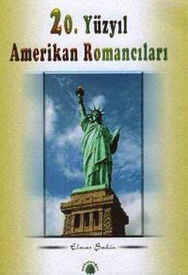 20. Yüzyıl Amerikan Romancıları  by  Elmas Şahin