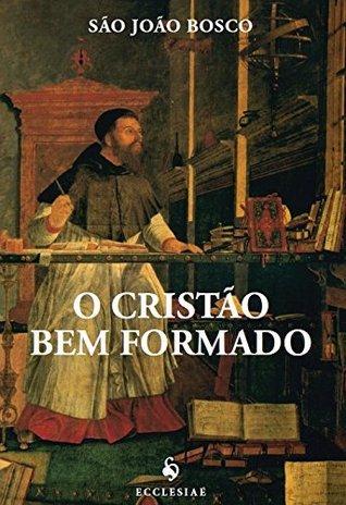 O Cristão Bem Formado São João Bosco