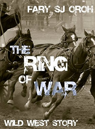 The Ring of War: Wild West Story: Wild West Series  by  Fary SJ Oroh
