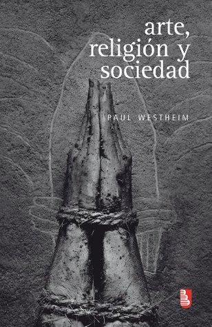 Arte, religión y sociedad: 0 Paul Westheim