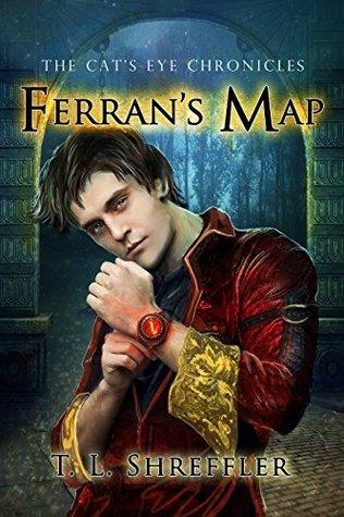 Ferrans Map (The Cats Eye Chronicles Book 4) T.L. Shreffler