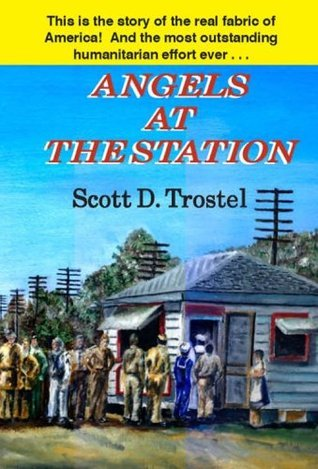Angels at the Station  by  Scott D. Trostel