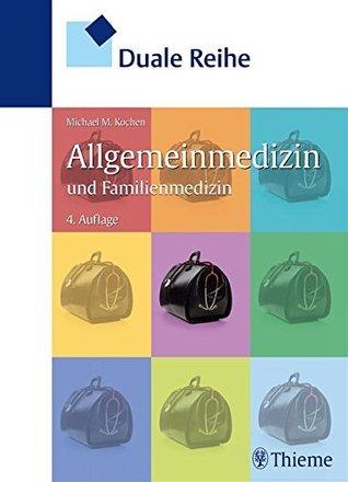 Duale Reihe Allgemeinmedizin und Familienmedizin Michael M. Kochen