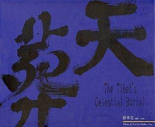 Tibets Celestial Burial (Sky Burial) Walker Xue
