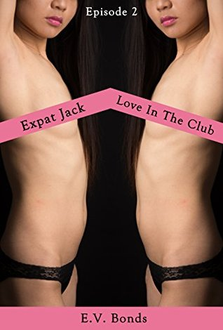 Expat Jack: Love In The Club E.V. Bonds