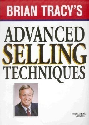 Brian Tracys Advanced Selling Techniques  by  Brian Tracy