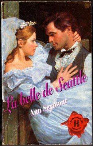 La belle de Seattle  by  Ana Seymour