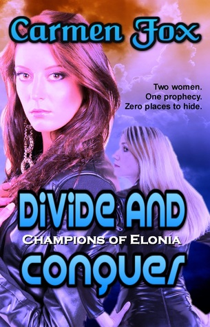 Divide And Conquer (Champions of Elonia, #1) Carmen Fox