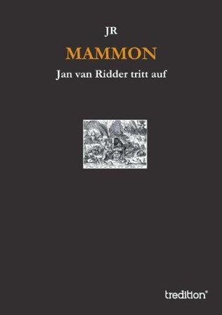MAMMON: Jan van Ridder tritt auf  by  Jr