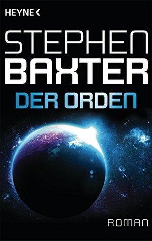 Der Orden: Roman Stephen Baxter