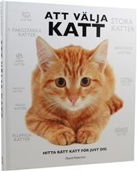 Att välja katt : hitta rätt katt för just dig  by  David Alderton