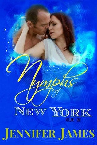 Nymphs Of New York: Volume One Jennifer James
