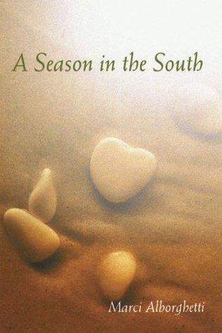A Season in the South  by  Marci Alborghetti