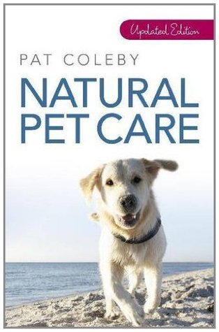 Natural Pet Care  by  Pat Coleby