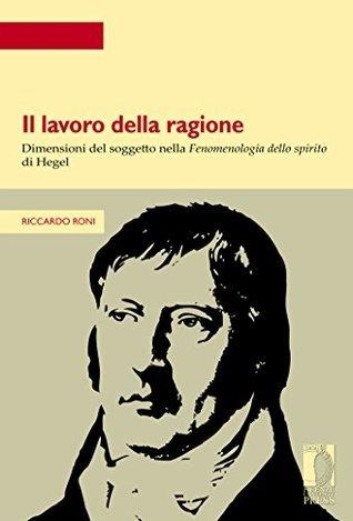 Il lavoro della ragione  by  Riccardo Roni