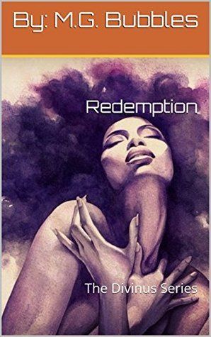 Redemption: The Divinus Series  by  By: M.G. Bubbles