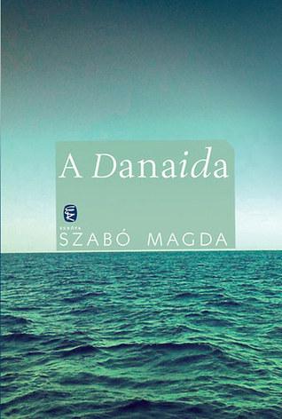 A Danaida  by  Magda Szabó