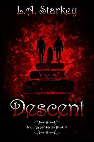 Descent (Soul Keeper, #3) L.A. Starkey