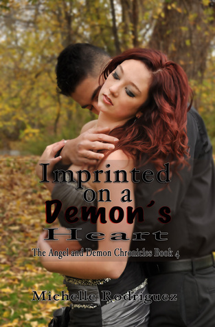 Imprinted on a Demons Heart (The Angel and Demon Chronicles, Book 4)  by  Michelle   Rodriguez