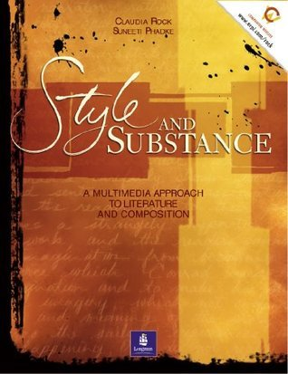 Style and Substance: A Multimedia Approach to Literature and Composition Claudia Rock