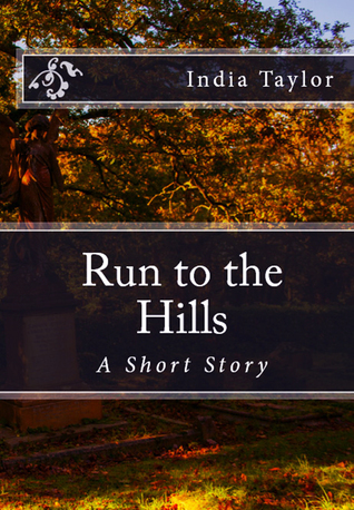Run to the Hills  by  India Taylor