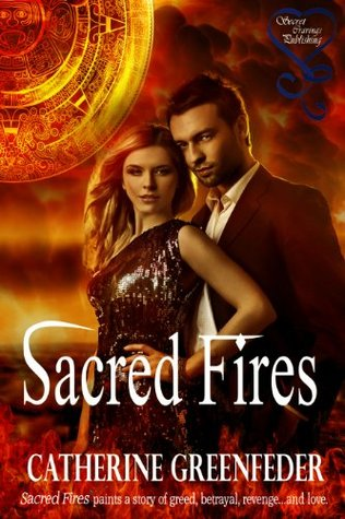 Sacred Fires  by  Catherine Greenfeder