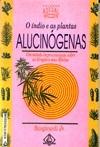 O índio e as plantas alucinógenas  by  Sangirardi Jr.