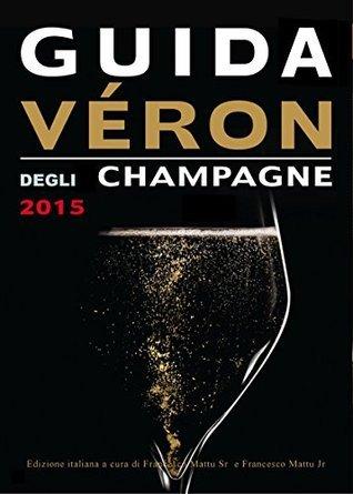 Guida Veron degli Champagne 2015  by  Francesco Mattu Jr