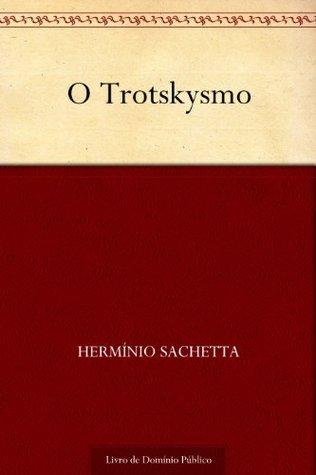 O Trotskysmo Hermínio Sachetta