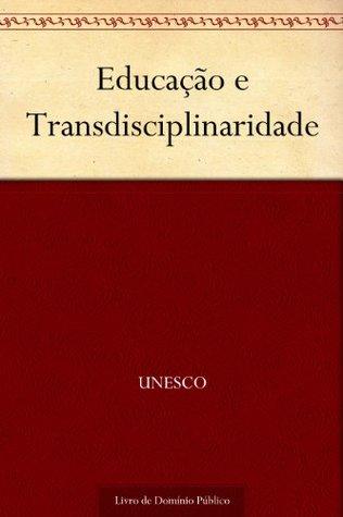 Educação e Transdisciplinaridade  by  UNESCO