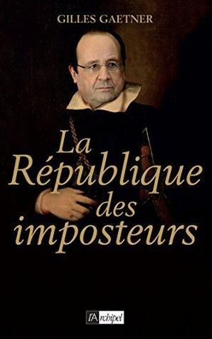 La république des imposteurs Gilles Gaetner