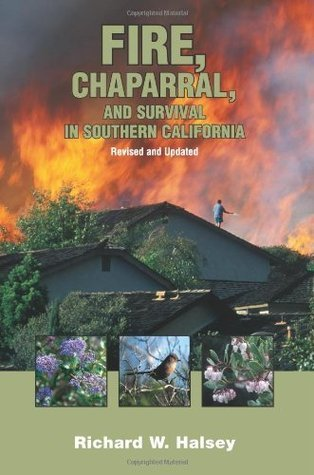 Fire, Chaparral, And Survival In Southern California Richard W. Halsey
