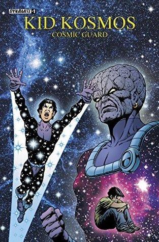 Kid Kosmos: Cosmic Guard #1  by  Jim Starlin