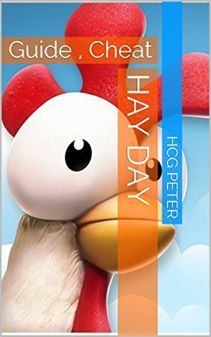 Hay Day: Guide , Cheat  by  HCG PETER