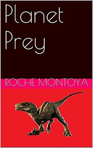 Planet Prey RoChe Montoya