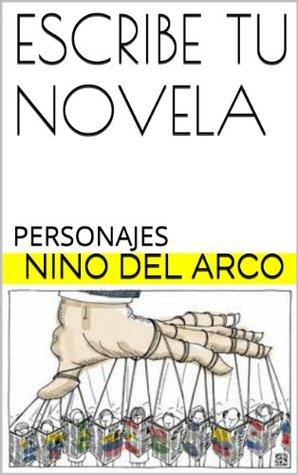 ESCRIBE TU NOVELA: PERSONAJES  by  Nino del Arco