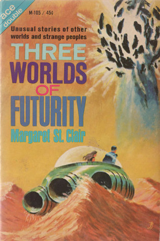 Three Worlds of Futurity  by  Margaret St. Clair