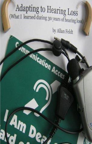 Adapting to Hearing Loss Allan Feldt