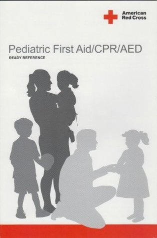 Pediatric First Aid/ CPR/ AED Ready Reference American Red Cross