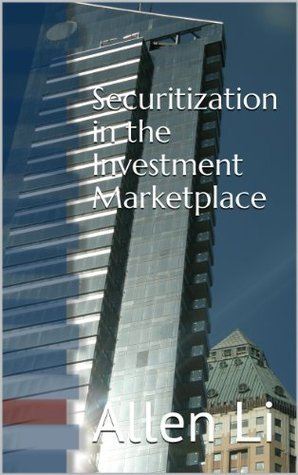 Securitization in the Investment Marketplace Allen Li