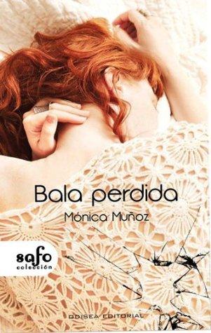 Bala perdida Mónica Muñoz