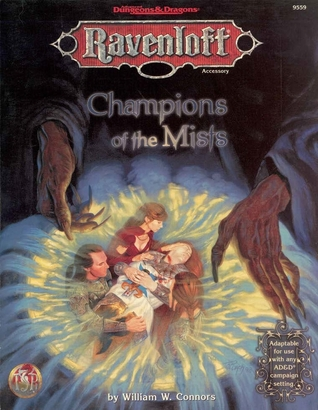 Champions of the Mists: Ravenloft Accessory: (Advanced Dungeons & Dragons 2nd Edition)  by  William W. Connors