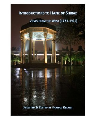 Introductions to Hafiz of Shiraz: Views from The West (Views from the West on Persian Poets Book 1) Hāfez